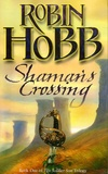 Robin Hobb - The Soldier Son Trilogy Tome 1 : Shaman's Crossing.