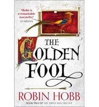 Robin Hobb - The Tawny Man - Book 2: The Golden Fool.