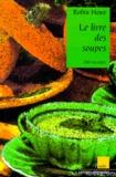 Robin Howe - Le livre des soupes.
