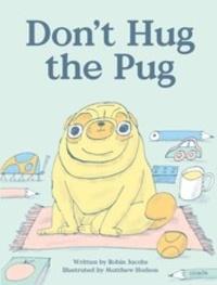 Robin Jacobs et Matt Hodson - Don't hug the pug.