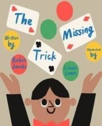 Robin Jacobs et Lizzie Lomax - The missing trick.