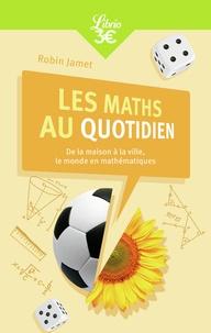 Robin Jamet - Vous avez dit maths ? - De la maison à la ville, le monde en mathématiques.