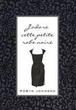 Robin Johnson - J'adore cette petite robe noire.