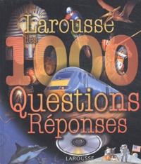 Robin Kerrod et Wendy Madgwick - Larousse des 1000 questions réponses.
