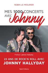 Robin Le Mesurier - Mes 1000 concerts avec Johnny - 23 ans de rock'n roll avec Johnny Hallyday.
