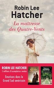 Robin Lee Hatcher et Hatcher robin Lee - La maîtresse des Quatre-Vents.