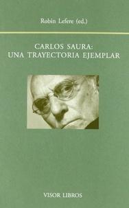 Robin Lefere - Carlos Saura, una trayectoria ejemplar.