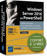 Robin Lemesle et Nicolas Bonnet - Windows Server 2016 et PowerShell - Coffret de 2 livres : Utilisez les scripts pour automatiser vos tâches quotidiennes d'administration.