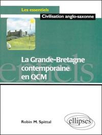 Robin-M Spittal - La Grande-Bretagne contemporaine en QCM.
