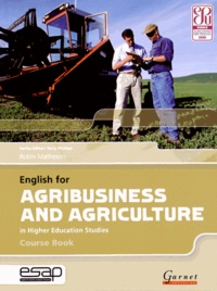 Robin Matheson - English for Agribusiness and Agriculture in Higher Education Studies - Course Book. 2 CD audio