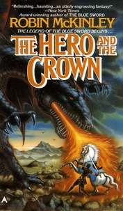 Robin McKinley - The Hero and the Crown.