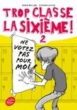 Robin Mellom et Stephen Gilpin - Trop classe la sixième ! Tome 2 : Ne votez pas pour moi !.