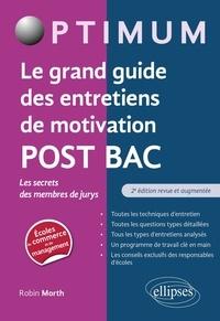 Robin Morth - Le grand guide des entretiens de motivation post bac - Les secrets des membres de jurys.