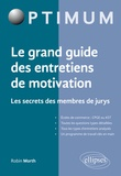 Robin Morth - Le grand guide des entretiens de motivation - Les secrets des membres du jury.