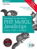 Robin Nixon - Développer un site web en PHP, MySQL et JavaScript, jQuery, CSS3 et HTML5.