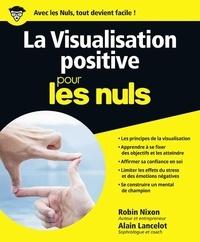 Robin Nixon et Alain Lancelot - La Visualisation positive pour les nuls.