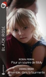 Robin Perini et Debra Webb - Pour un sourire de Molly - Ensemble, dans la tourmente.