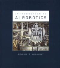 Introduction to AI Robotics - Robin-R Murphy |