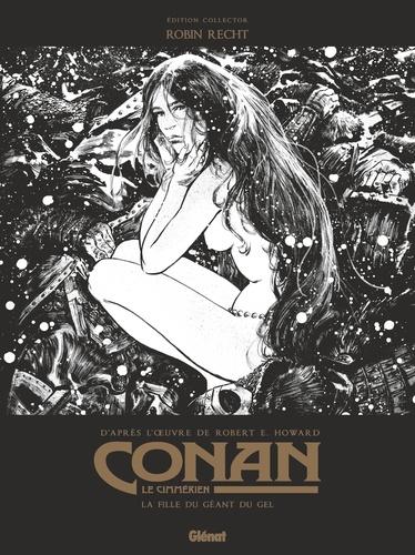 Robin Recht - Conan le Cimmérien Tome 4 : La Fille du géant du gel - Edition spéciale noir & blanc.