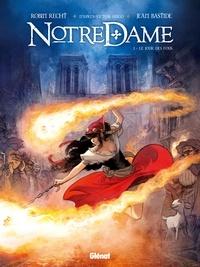 Robin Recht et Jean Bastide - Notre Dame Tome 1 : Le jour des fous.