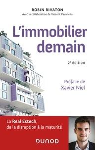 Robin Rivaton - L'immobilier demain - 2e éd. - La Real Estech, de la disruption à la maturité.