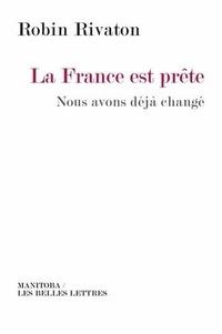 Robin Rivaton - La France est prête - Nous avons déjà changé.