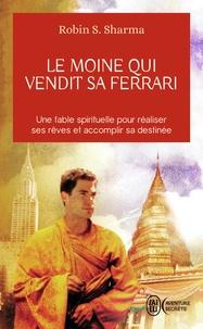 Robin-S Sharma - Le moine qui vendit sa Ferrari.