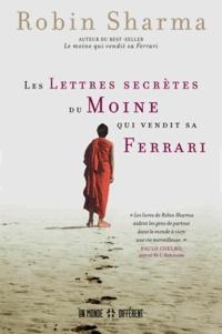 Robin-S Sharma - Les lettres secrètes du moine qui vendit sa ferrari.