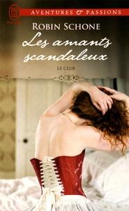 Robin Schone - Le Club Tome 1 : Les amants scandaleux.