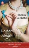 Robin Schone - Les anges Tome 1 : L'amant de mes songes.