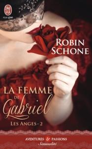 Robin Schone - Les anges Tome 2 : La femme de Gabriel.