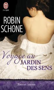 Robin Schone - Voyage au jardin des sens.