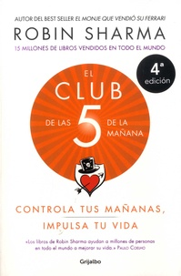 El Club de las 5 de la manana- Controla tus mananas, impulsa tu vida - Robin Sharma |