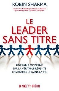 Deedr.fr Le Leader sans titre - Une fable moderne sur la véritable réussite en affaires et dans la vie Image