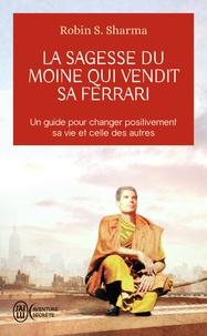 La sagesse du moine qui vendit sa Ferrari - Les huit rituels des leaders visionnaires.pdf