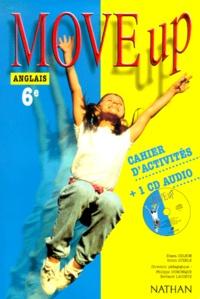 Robin Steele et Philippe Dominique - Move up Anglais 6e - Cahier d'activités. 1 CD audio