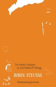 Robin Stevens - Wells & Wong, Club de détectives  : Un assassin de première classe.