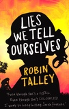 Robin Talley - Lies we Tell Ourselves.