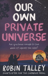 Robin Talley - Our Own Private Universe.