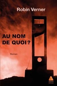 Robin Verner - Au nom de quoi ?.