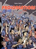 Robin Walter - Prolongations Tome 1 : Passion.