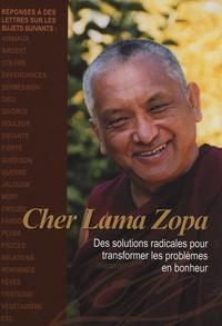 Robina Courtin - Cher Lama Zopa - Des solutions radicales pour transformer les problèmes en bonheur.
