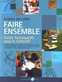 Robina McCurdy - Faire ensemble - Outils participatifs pour le collectif.