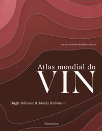 Robinson Jancis et Johnson Hugh - Vin, thé, alcool et cigare  : Atlas mondial du vin.
