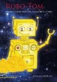 Robo-Tom und das Geheimnis des magischen Sandes.