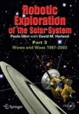 Robotic Exploration of the Solar System - Part 3: Wows and Woes, 1997-2003.