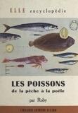 Roby et Miriam Cendrars - Les poissons, de la pêche à la poêle.