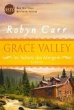 Robyn Carr - Grace Valley - Im Schutz des Morgens.