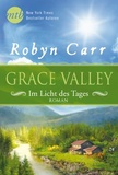 Robyn Carr - Grace Valley - Im Licht des Tages.
