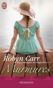 Robyn Carr - Les chroniques de Virgin River Tome 3 : Murmures.